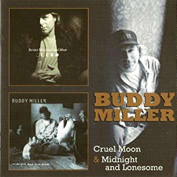 Cruel Moon & Midnight and Lonesome