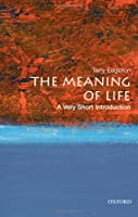 The Meaning of Life: A Very Short Introduction (Very Short Introductions)