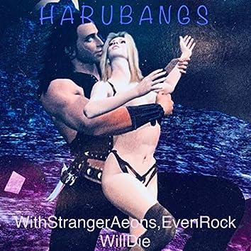 With Stranger Aeons, Even Rock Will Die!