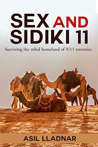 Sex And Sidiki 11: Surviving the tribal homeland of 9/11 terrorists (English Edition)