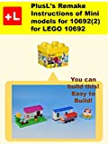 PlusL's Remake Instructions of Mini models for 10692(2) for LEGO 10692: You can build the Mini models for 10692(2) out of your own bricks! (English Edition)