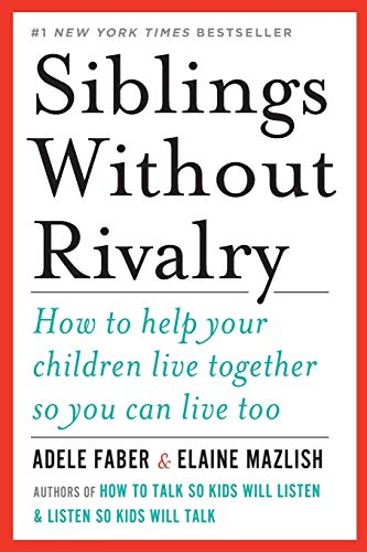 Compare Textbook Prices for Siblings Without Rivalry: How to Help Your Children Live Together So You Can Live Too Revised Edition ISBN 9780393342215 by Faber, Adele,Mazlish, Elaine