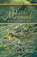 The Little Mermaid: With Original Illustrations
