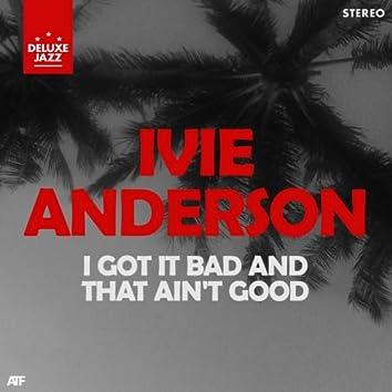 I Got It Bad and That Ain't Good