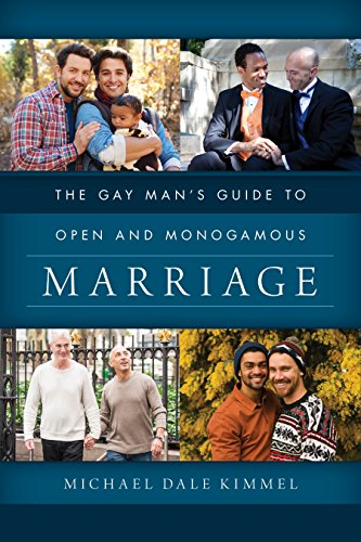 Compare Textbook Prices for The Gay Man's Guide to Open and Monogamous Marriage  ISBN 9781538129142 by Kimmel, Michael Dale