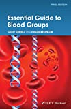 Essential Guide to Blood Groups - Geoff Daniels