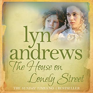 The House on Lonely Street                   By:                                                                                                                                 Lyn Andrews                               Narrated by:                                                                                                                                 Anne Dover                      Length: 10 hrs and 13 mins     23 ratings     Overall 4.7