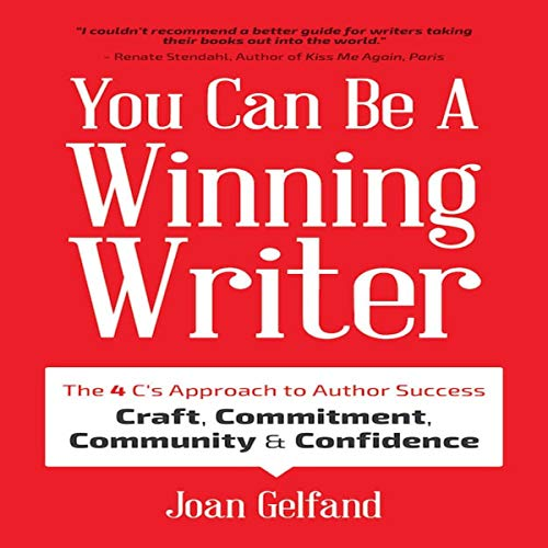 You Can Be a Winning Writer: The 4 C's Approach of Successful Authors - Craft, Commitment, Community, and Confidence Titelbild