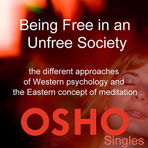 Being Free in an Unfree Society audiobook cover art