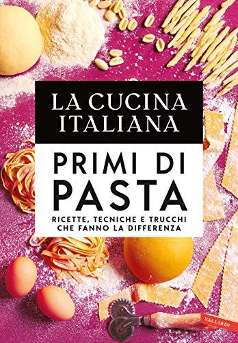 La Cucina Italiana. Primi di pasta (Italian Edition)