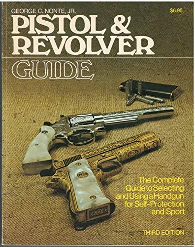 Pistol & revolver guide by George C. Nonte