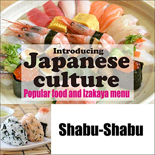 『Introducing Japanese culture -Popular food and Izakaya menu- Shabu-Shabu』のカバーアート
