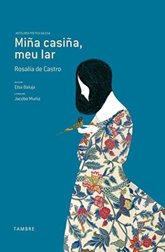 Miña casiña, meu lar: Antoloxía poética galega: 1 (Ardentia)