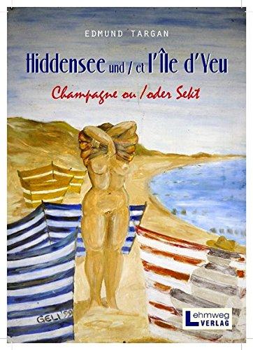Hiddensee und /et I'île d'Yeu: Champagne ou / oder Sekt