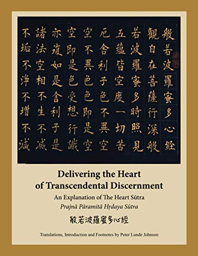 Delivering the Heart of Transcendental Discernment: An Explanation of the Heart Sutra