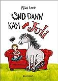 Und dann kam Juli (German Edition)