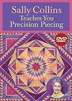 Sally Collins Teaches You Precision Piecing [DVD]