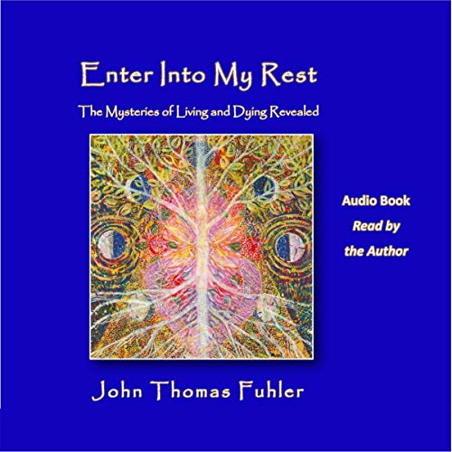 Enter Into My Rest Audiobook By John Thomas Fuhler cover art