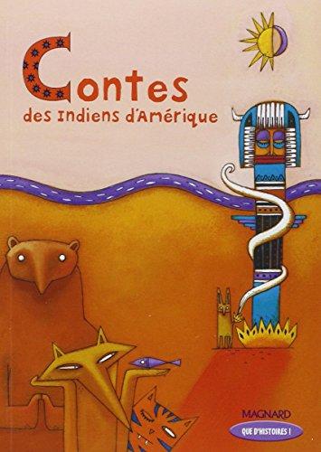 Que d'histoires ! CE2 (2004) - Contes des Indiens d'Amérique: Livre de jeunesse (2004)
