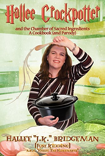 Hallee Crockpotter: and the Chamber of Sacred Ingredients (Parody Cookbook Series 4) (English Edition)