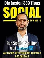 Die besten 333 Tipps fuer Social Selling auf LinkedIn: vom LinkedIn-Experten Baschi Sale