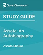 Study Guide: Assata: An Autobiography by Assata Shakur (SuperSummary)