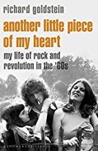 Another Little Piece of My Heart: My Life of Rock and Revolution in the '60s
