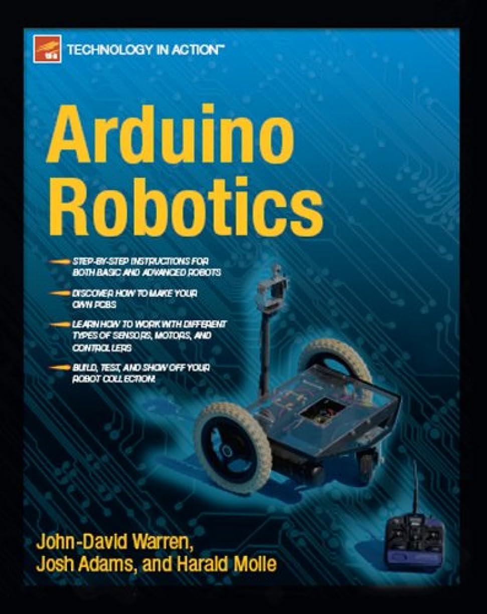 自治防腐剤曲げるArduino Robotics (Technology in Action) (English Edition)