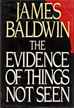 The Evidence of Things Not Seen by James Baldwin (1985-10-03)