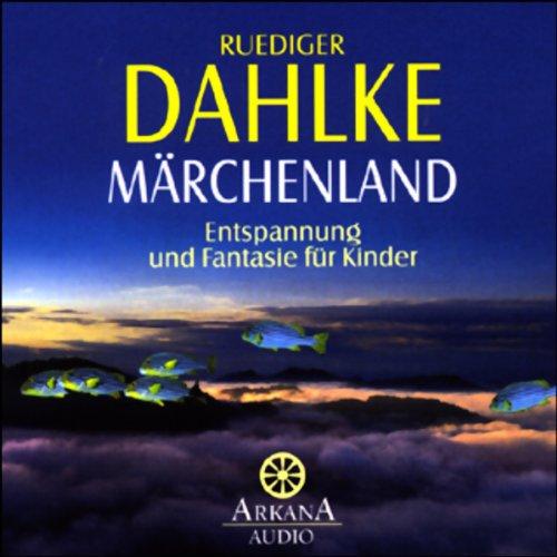 Märchenland. Entspannung und Fantasie für Kinder Titelbild