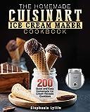 The Homemade Cuisinart Ice Cream Maker Cookbook