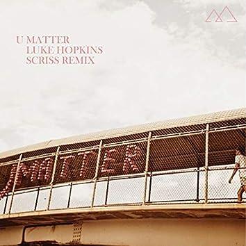 U Matter (feat. Luke Hopkins)