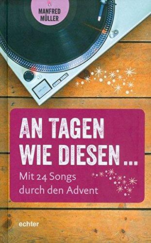 An Tagen wie diesen ...: Mit 24 Songs durch den Advent