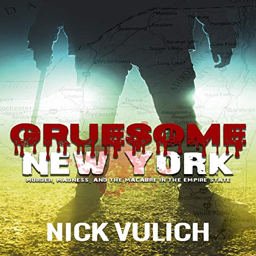 Gruesome New York audiobook cover art