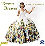 Songtexte von Teresa Brewer - A Sweet Old Fashioned Girl