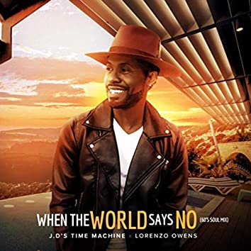 When the World Says No (60's Soul Mix)