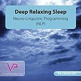 Deep Relaxing Sleep-Neuro-Linguistic Programming