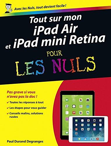 Tout sur mon iPad Air et iPad mini Retina Pour les Nuls (French Edition)