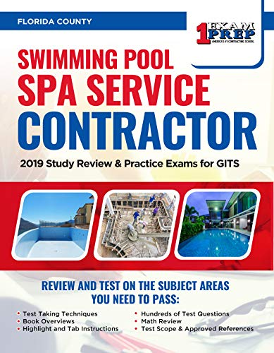 Florida Swimming Pool Spa Service Contractor: 2019 Study Review & Practice Exams for GITS Exam (English Edition)