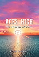 ACES High: Large Print Edition (The Alliance Archives)
