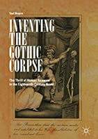 Inventing the Gothic Corpse: The Thrill of Human Remains in the Eighteenth-Century Novel