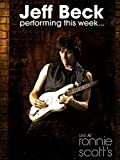 Jeff Beck: Performing this Week Live at Ronnie Scott s