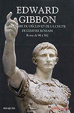 Histoire du déclin et de la chute de l'empire romain, tome 1 - Rome de 96 à 582 d'Edward GIBBON
