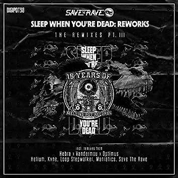 Sleep When You're Dead: Reworks, Pt. 3