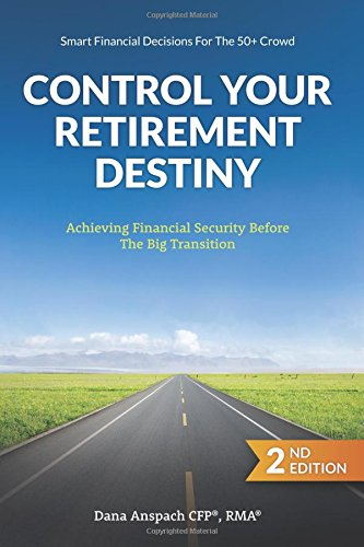 Control Your Retirement Destiny: Achieving Financial Security Before The Big Transition