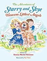 The Adventures of Starry and Skye Heavens Littlest Angels