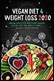 Vegan Diet 4 Weight Loss 2020: Vegan Lifestyle And Plant Based Eating For The...