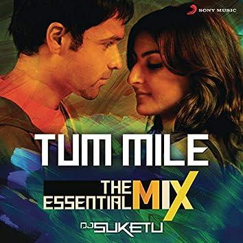 """Tum Mile The Essential Mix (Remix By DJ Suketu) (From """"Tum Mile"""")"""