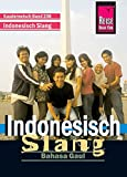 Reise Know-How Sprachführer Indonesisch Slang / Bahasa Gaul: Kauderwelsch-Band 208