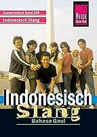 Indonesisch Slang Wort fuer Wort. Kauderwelsch: Bahasa Gaul